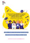 Promouvoir une orientation non genrée et une égalité réelle de l'insertion professionnelle des filles en particulier dans les milieux populaires (Quartiers de la politique de la ville / Zones rurales)